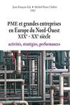 PME et grandes entreprises en Europe du Nord-Ouest XIXe - XXesiècle