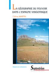 La géographie du pouvoir dans l'espace visigothique