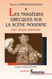 Préface. La tragédie grecque: une invention moderne