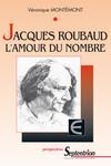 Jacques Roubaud: L'amour du nombre