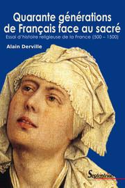 Quarante générations de Français face au sacré
