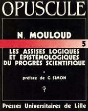 Les assises logiques et épistémologiques du progrès scientifique