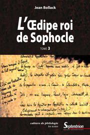 L'Œdipe Roi de Sophocle. Tome 3