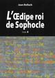 L'Œdipe Roi de Sophocle. Tome 4