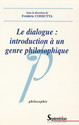 Le dialogue : introduction à un genre philosophique