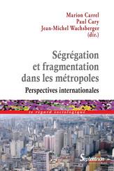 Ségrégation et fragmentation dans les métropoles