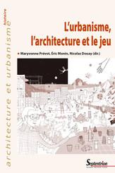 L'urbanisme, l'architecture et le jeu