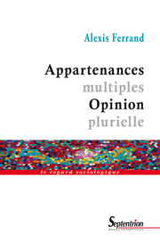 Appartenances multiples, opinion plurielle