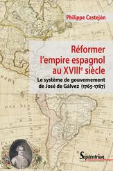 Réformer l'empire espagnol au XVIIIe siècle