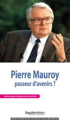 Pierre Mauroy, passeur d'avenirs ?