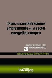 Capítulo II. Concentraciones empresariales en el sector energético europeo con dimensión comunitaria