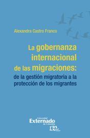 La gobernanza global de las migraciones: esfuerzos dispersos, aportes significativos