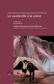 Le vaudeville, de la chanson au théâtre (xive-xviiiesiècles)