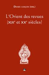 L'Orient des revues (xixe et xxe siècles)