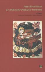 Petit dictionnaire de mythologie populaire roumaine