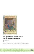 La Quête du Saint Graal et la mort d'Arthur