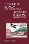 Chercheurs de dieux dans l'espace public - Frontier Religions in Public Space