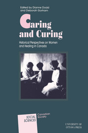 "2. Helpers or Heroines? The National Council of Women, Nursing, and ""Woman's Work"" in Late Victorian Canada"