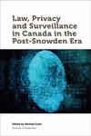 Law, Privacy and Surveillance in Canada in the Post-Snowden Era