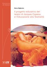 Il progetto educativo del teatro di Jacques Copeau e l'Educazione alla Teatralitá
